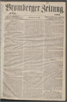 Bromberger Zeitung, 1863, nr 121