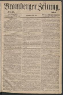 Bromberger Zeitung, 1863, nr 139