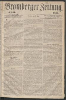 Bromberger Zeitung, 1863, nr 141