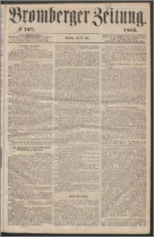 Bromberger Zeitung, 1863, nr 167
