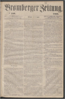 Bromberger Zeitung, 1863, nr 186