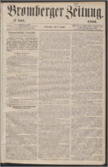 Bromberger Zeitung, 1863, nr 187