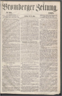 Bromberger Zeitung, 1864, nr 68
