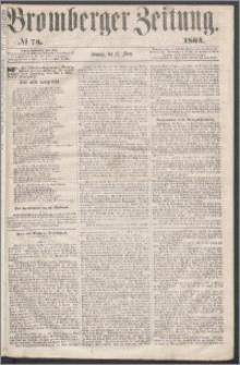 Bromberger Zeitung, 1864, nr 73