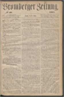 Bromberger Zeitung, 1865, nr 26