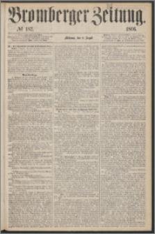 Bromberger Zeitung, 1866, nr 182
