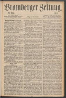 Bromberger Zeitung, 1867, nr 300