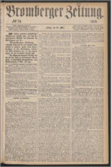 Bromberger Zeitung, 1868, nr 74