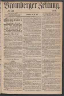 Bromberger Zeitung, 1868, nr 142