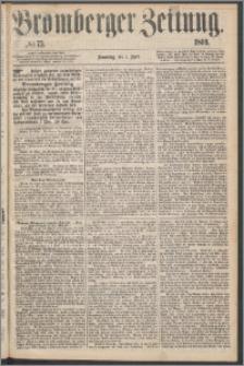 Bromberger Zeitung, 1869, nr 75