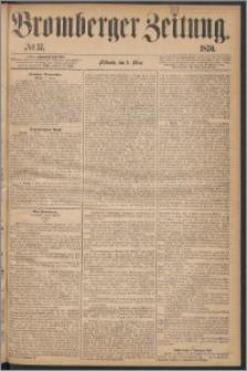 Bromberger Zeitung, 1870, nr 57