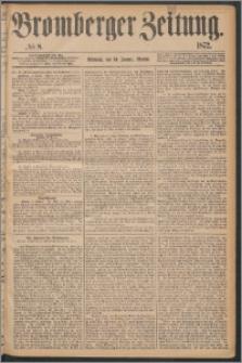 Bromberger Zeitung, 1872, nr 8