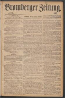 Bromberger Zeitung, 1872, nr 21