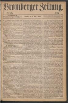 Bromberger Zeitung, 1872, nr 74