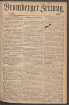 Bromberger Zeitung, 1872, nr 100