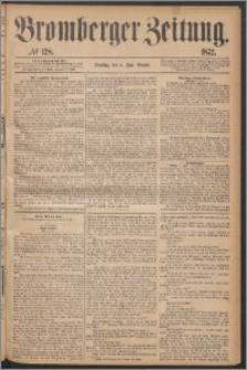 Bromberger Zeitung, 1872, nr 128