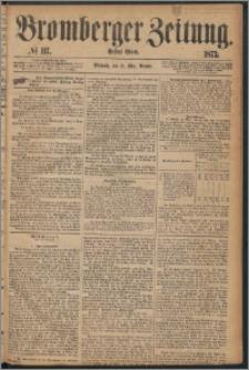 Bromberger Zeitung, 1873, nr 117