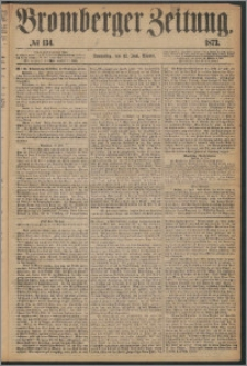 Bromberger Zeitung, 1873, nr 134