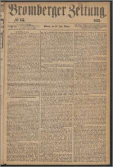 Bromberger Zeitung, 1873, nr 137
