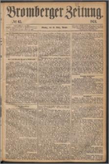 Bromberger Zeitung, 1874, nr 63