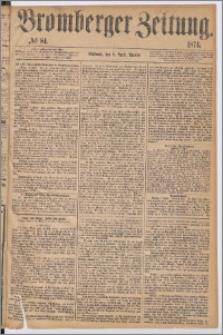Bromberger Zeitung, 1874, nr 81