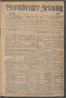Bromberger Zeitung, 1874, nr 147