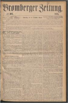 Bromberger Zeitung, 1874, nr 302