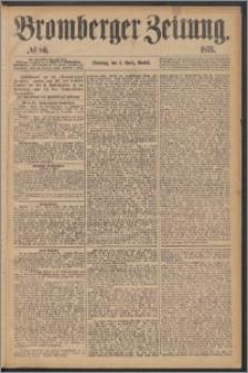 Bromberger Zeitung, 1876, nr 80