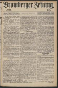 Bromberger Zeitung, 1876, nr 99