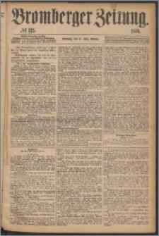 Bromberger Zeitung, 1876, nr 125