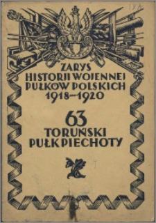 Zarys historji wojennej 63-go Toruńskiego Pułku Piechoty