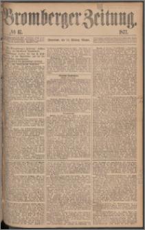 Bromberger Zeitung, 1877, nr 47