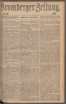 Bromberger Zeitung, 1877, nr 62
