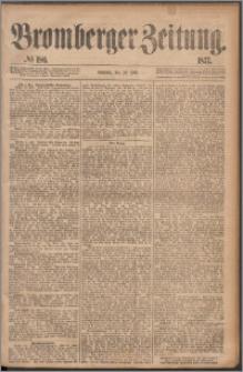 Bromberger Zeitung, 1877, nr 186