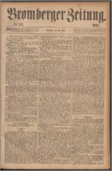 Bromberger Zeitung, 1877, nr 187