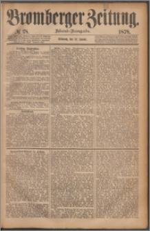 Bromberger Zeitung, 1878, nr 28