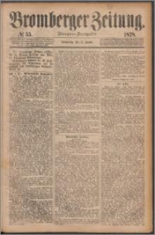 Bromberger Zeitung, 1878, nr 55