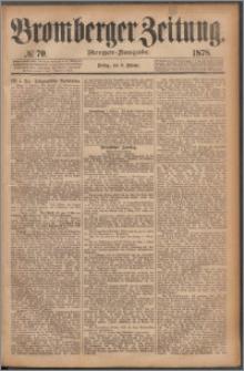 Bromberger Zeitung, 1878, nr 70