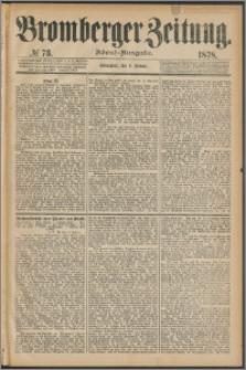 Bromberger Zeitung, 1878, nr 73
