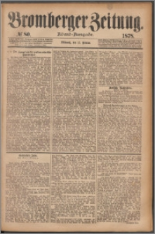 Bromberger Zeitung, 1878, nr 80