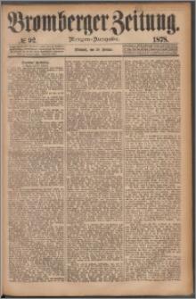 Bromberger Zeitung, 1878, nr 92