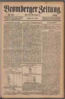 Bromberger Zeitung, 1878, nr 117