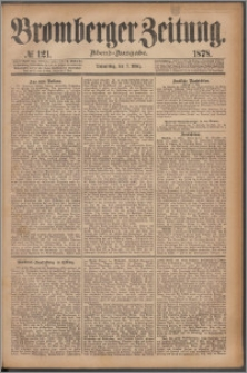 Bromberger Zeitung, 1878, nr 121