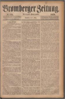 Bromberger Zeitung, 1878, nr 124