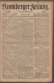 Bromberger Zeitung, 1878, nr 127