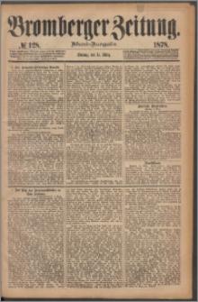 Bromberger Zeitung, 1878, nr 128
