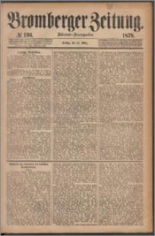 Bromberger Zeitung, 1878, nr 136