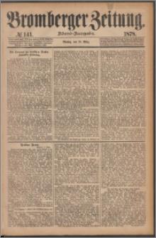 Bromberger Zeitung, 1878, nr 141