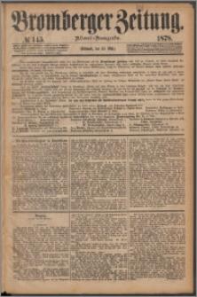 Bromberger Zeitung, 1878, nr 145