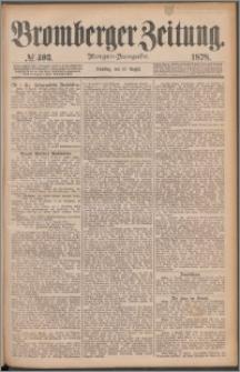 Bromberger Zeitung, 1878, nr 403